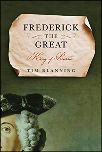 Tim Blanning-Frederick the Great  King of Prussia-Random House (2016)