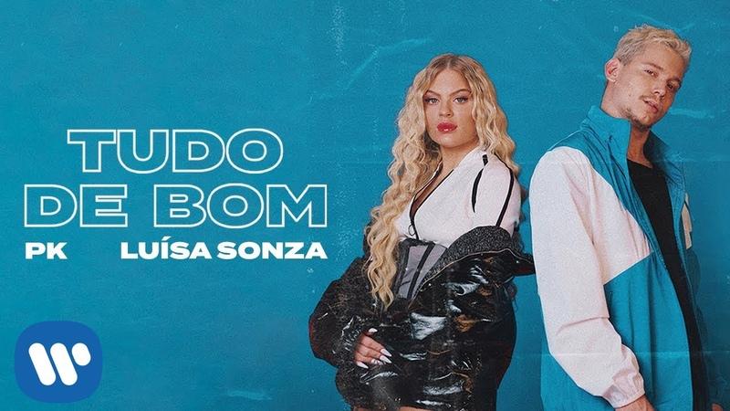 PK e Luísa Sonza - Tudo de Bom (Clipe Oficial)