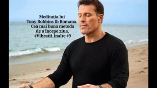 Meditatia lui Tony Robbins in lb romana 432Hz Vibratii_inalte 9