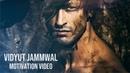 Vidyut Jamwal Best Workout Motivational Video