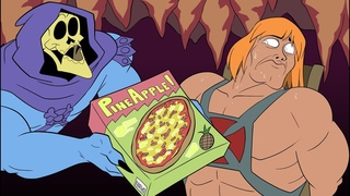 THE PIZZA, HE-MAN. EAT IT.