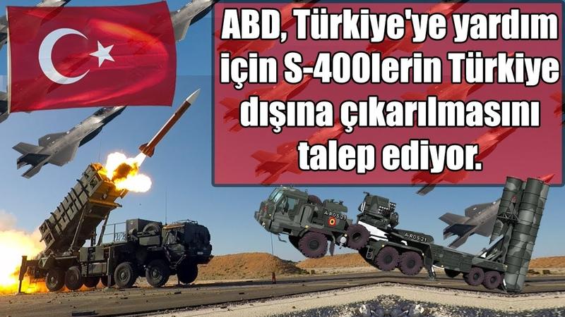ABD Türkiye'ye S 400 Savunma Sistemleri Geri Çekilirse İdlib'de Yardım Etme Şartı Koşuyor Haber
