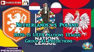 Netherlands vs Poland | 2020-21 UEFA Nations League | Group A1 Predictions eFootball PES2020