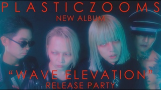 """PLASTICZOOMS - """"WAVE ELEVATION"""" Release Party 2021"""