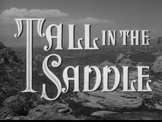В седле / Tall in the Saddle 1944