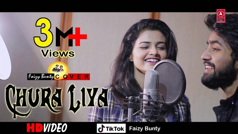 Chura Liya Hai Tumne Jo Dil Ko Faizy Bunty Moni Rendition Best Cover 2019