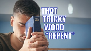That Tricky Word Repent