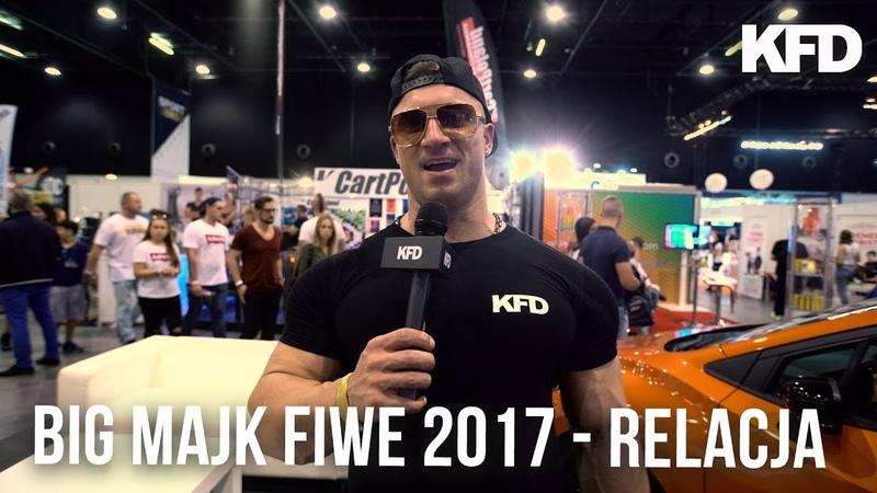FIWE 2017 Relacja Big Majka KFD