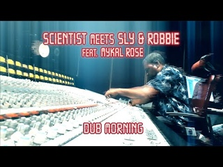 """Dub Morning - Scientist meets Sly & Robbie feat. Mykal Rose """"The Dub Battle"""""""