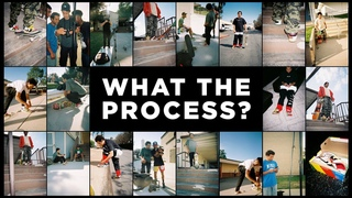 Paul Rodriguez | What the Process?