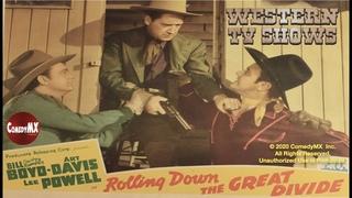 Rolling Down the Great Divide (1942) | Full Movie | Bill 'Cowboy Rambler' Boyd | Art Davis
