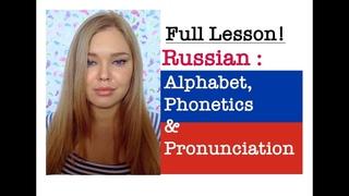 Russian Alphabet, Phonetics and Pronunciation. Full Lesson. Learn Russian Language