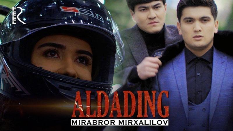 Mirabror Mirxalilov Aldading Мираброр Мирхалилов Алдадинг