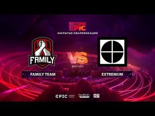 Family Team vs EXTREMUM, BEYOND EPIC: Europe/CIS Qualifier, bo3, game 2 [Maelstorm & Jam]