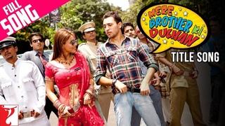 Mere Brother Ki Dulhan - Full Title Song | Imran Khan | Katrina Kaif | Ali Zafar | KK