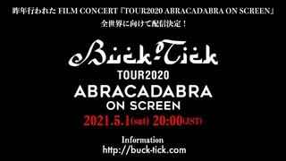 BUCK-TICK/TOUR2020 ABRACADABRA ON SCREEN  TRAILER