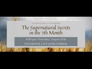 Dr. Michelle Corral  The Supernatural Secrets of the 7th Month