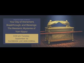 Dr. Michelle Corral Your Day of Atonement, Breakthrough, and Blessings: The Messianic Mysteries of Yim Kippur