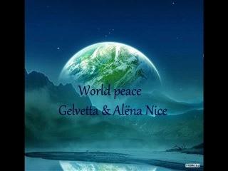Gelvetta & Alёna Nice  – World Peace (promodj. com). [Trance-Epocha]
