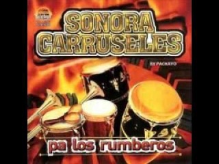 Sonora Carruseles - El Negrito De La Salsa