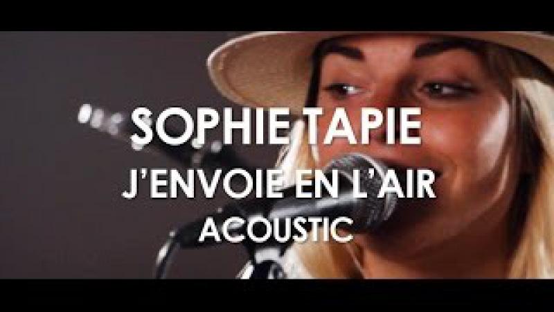 Sophie Tapie J'envoie En L'air Acoustic Live in Paris