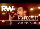 Robbie Williams | No Regrets (Live At Knebworth 2003)