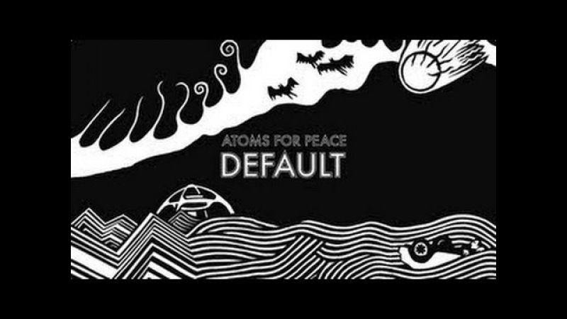 Atoms For Peace Default Vs Moderat Rusty Nails Diminutive Remix