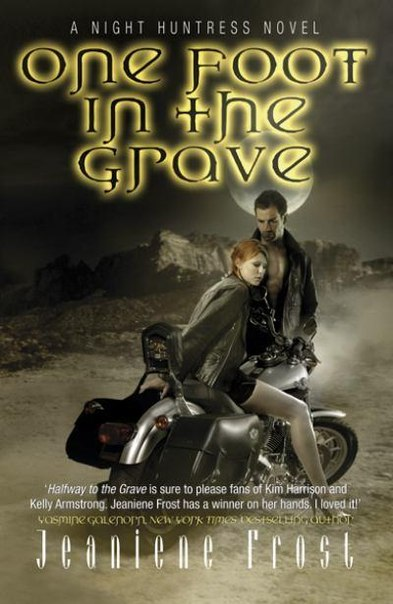 One Foot in the Grave (Night Huntress #2)