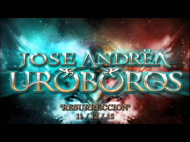 Jose Andrëa y Uróboros - Resurrección (single adelanto)