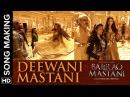 Deewani Mastani Behind The Scenes Bajirao Mastani Deepika Padukone