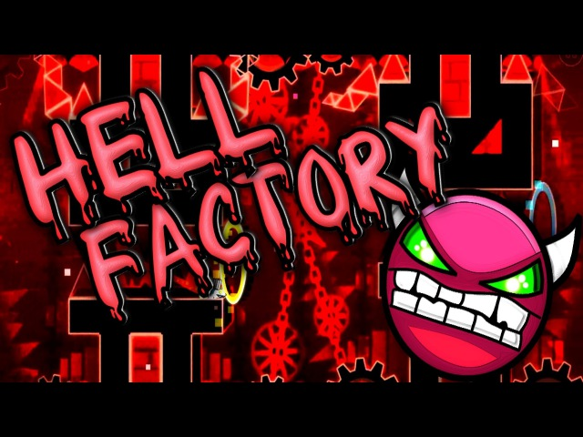 GeometryDash 2 0 The Hell Factory by TeamN2 more auto by Marco5x Enderstriker