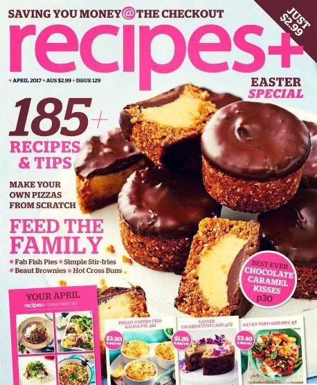 recipes Australia Issue 129 April 2017