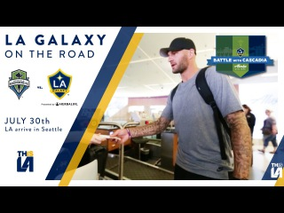 On The Road: LA Galaxy Travel to Seattle   Battle with Cascadia