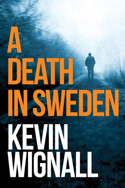 Kevin Wignall - A Death in Sweden