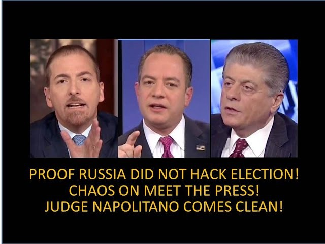 JUDGE RUSSIA DID NOT HACK THE ELECTION CHAOS CHUCK TODD AND REINCE PRIEBUS GO AT IT