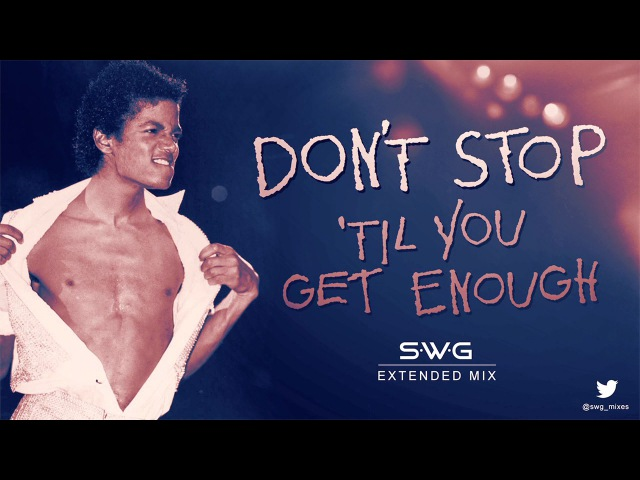 DON'T STOP 'TIL YOU GET ENOUGH (SWG Extended Mix) - MICHAEL JACKSON (Off The Wall)