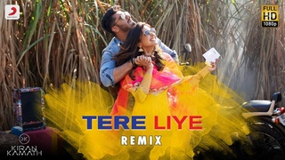 Tere Liye - Remix By DJ Kiran Kamath | Namaste England | Arjun & Parineeti | Atif & Akanksha