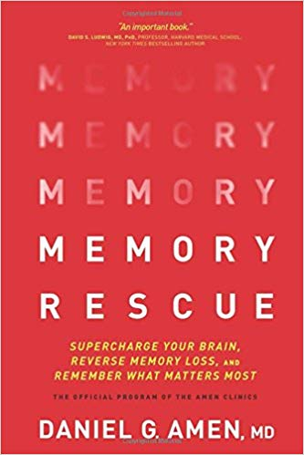 Memory Rescue Supercharge Your Brain Reverse Memory Loss and Remember What Matters Most