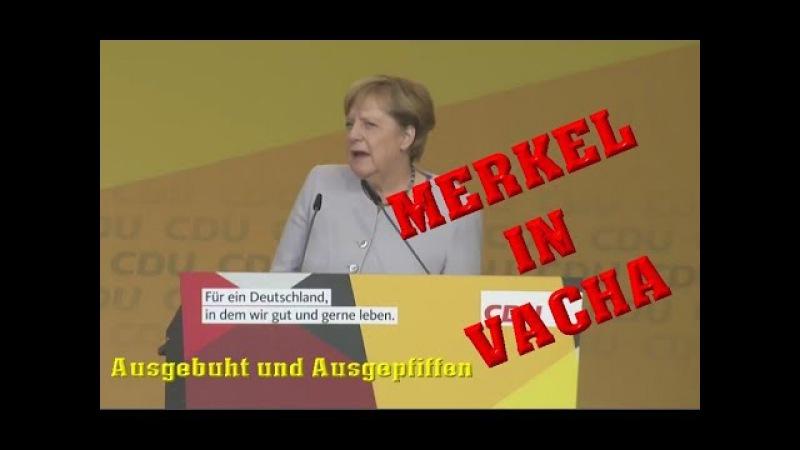 Merkel in Vacha Thüringen 2017 ausgebuht ausgepfiffen Merkel muss weg und Hau ab Rufe