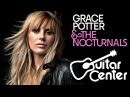 Grace Potter The Nocturnals LIVE @ Guitar Center Sessions HD