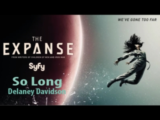 So long (Delaney Davidson) - Пока (OST The Expanse)