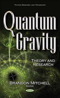 Quantum Gravity Theory and Research (Physics Research and Technology)