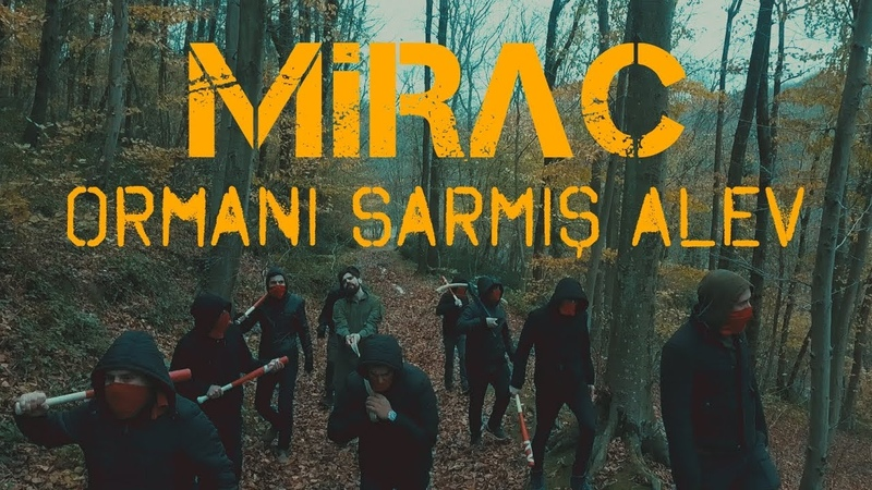 Mirac - Ormanı Sarmış Alev | Official Video