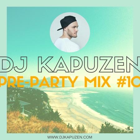 DJ KAPUZEN PRE PARTY MIX 10