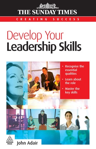 John Adair] Develop Your Leadership Skills