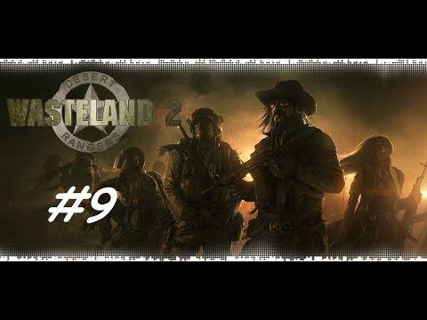Wasteland 2. ВНЕЗАПНАЯ УДАЧА на 30ой минуте. Шахта Новийур Овень. 9