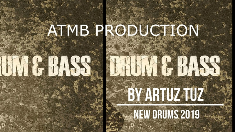 ATMB PRODUCTION NEW DRUMS Drum'n'Bass Style 2019