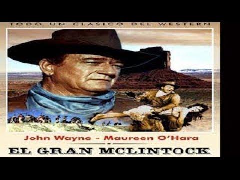 El gran McLintock 1963 JOHN WAYNE en castellano MEJOR RESOLUCION 1150p western en españ