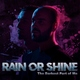 Rain or Shine - Top of the World