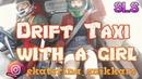 Дрифт такси с девушкой/Drift taxi with a girl/drift/ekaterina_snikkars/SLS